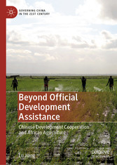 Beyond Official Development Assistance Chinese Development Cooperation and African Agriculture