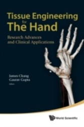 Tissue Engineering For The Hand Research Advances And Clinical Applications